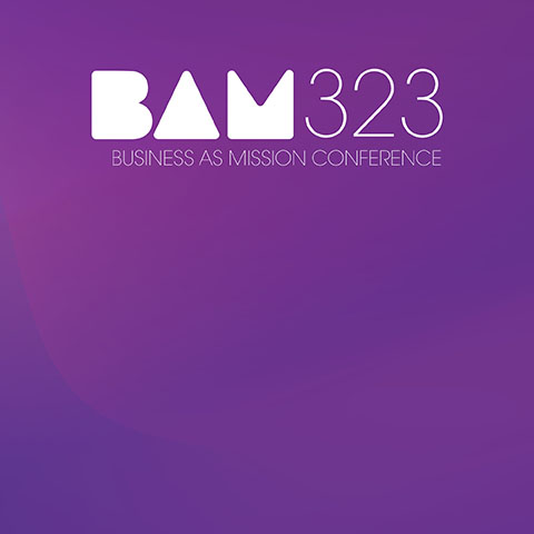 BAM323 Business as Mission Conference