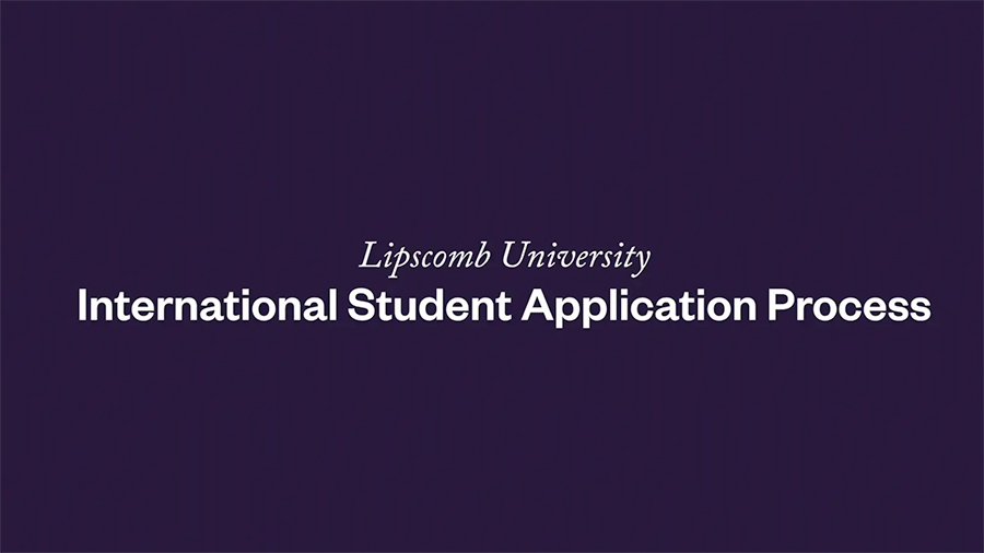 Lipscomb University International Student Application Process