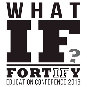 Graphic with the words: What If? Fortify Education conference 2018