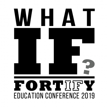 Graphic with the words: What If? Fortify Education conference 2019