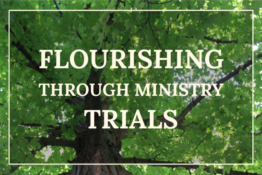 Flourishing Through Ministry Trials