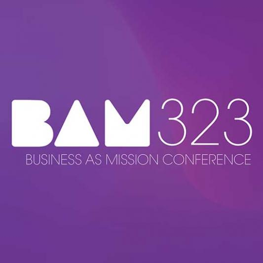 BAM 323: Business as Mission Conference