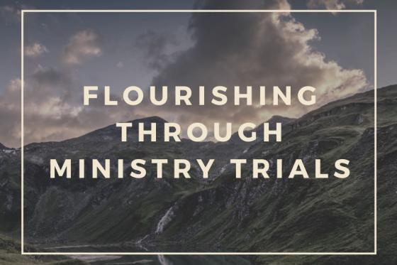 Flourishing Through Ministry Trials